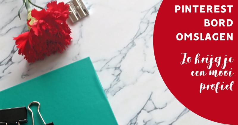 Pinterest bord omslagen, zo krijg je een mooi profiel.
